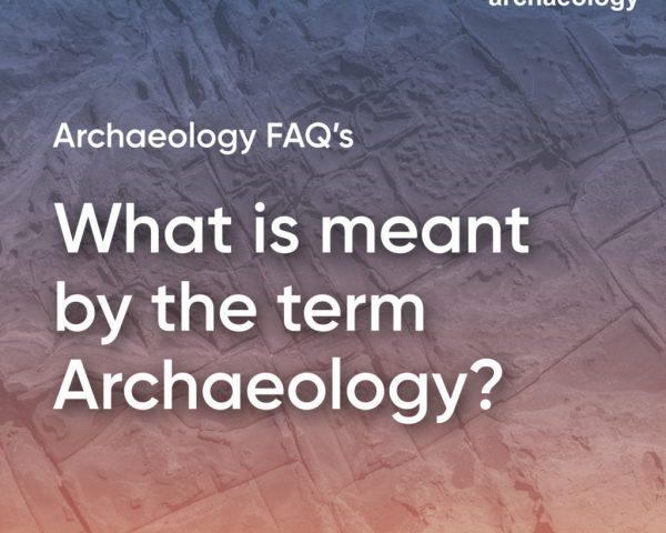 Archaeology FAQ part 1a