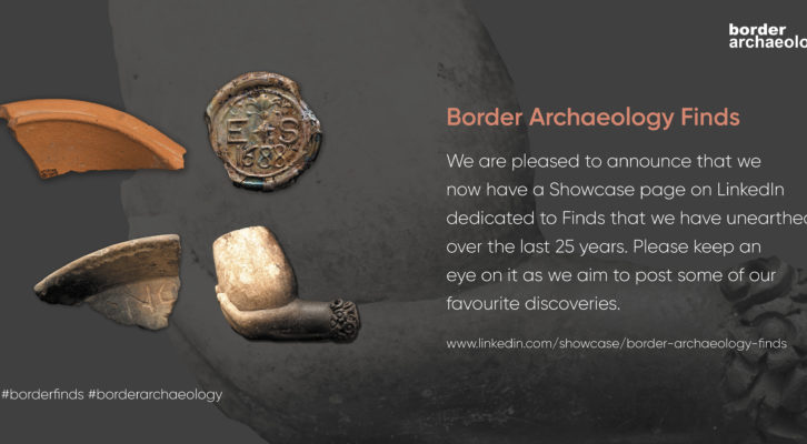 border archaeology finds showcase on LinkedIn